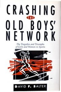 Crashing The Old Boys' Network by David F. Salter
